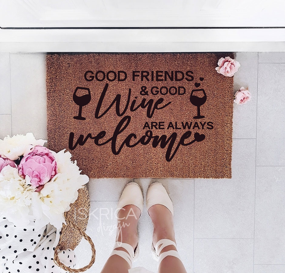 Good friends & good wine are always welcome